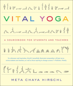 Vital Yoga - A Sourcebook for Students and Teachers