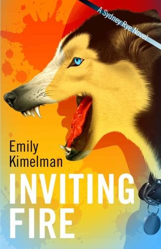 Emily Kimelman - [Sydney Rye 06] - Inviting Fire