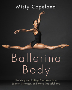 Ballerina Body   Dancing and Eating Your Way to a Leaner, Stronger, and More Grace...