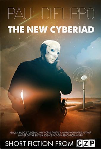 Paul Di Filippo   The New Cyberiad