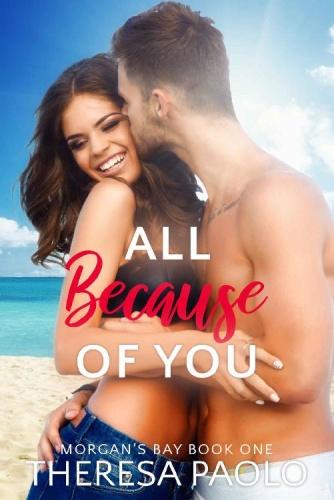 All Because of You (Morgan's Ba - Theresa Paolo