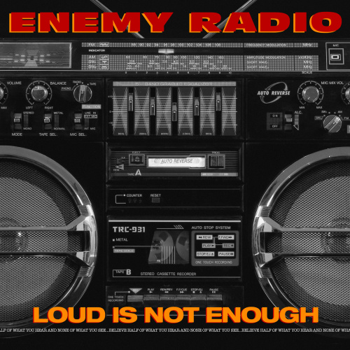 Enemy Radio   Loud Is Not Enough Rap  Hip Hop  (2020)