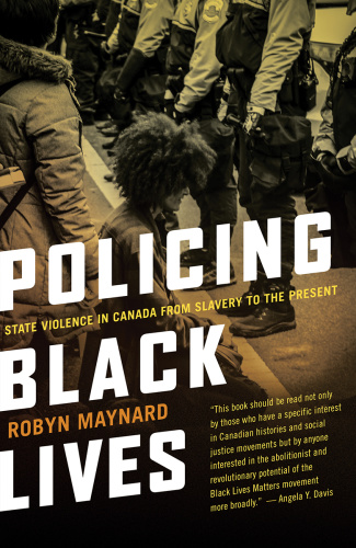 Policing Black Lives by Robyn Maynard
