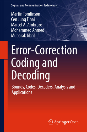 Error Correction Coding and Decoding   Bounds, Codes, Decoders, Analysis and App