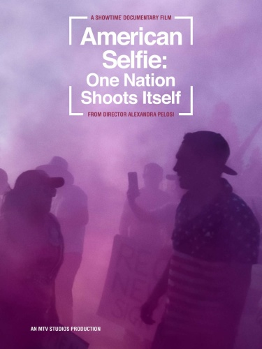 American Selfie One Nation Shoots Itself 2020 1080p AMZN WEBRip DDP5 1 x264-NTG