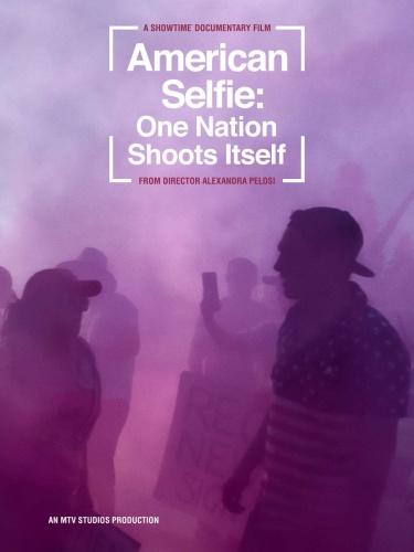 American Selfie One Nation Shoots Itself 2020 1080p AMZN WEBRip DDP5 1 x264-NTG