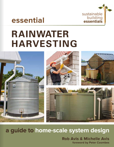 Essential Rainwater Harvesting   A Guide to Home Scale System Design