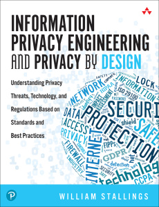 Information Privacy Engineering and Privacy by Design - William Stallings