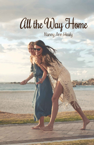 All the Way Home by Nancy Ann Healy