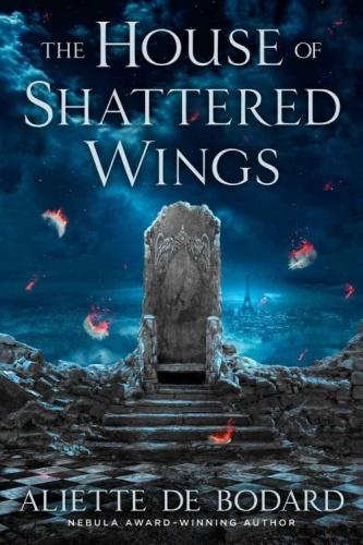 2015 The House of Shattered Wings - Aliette de Bodard