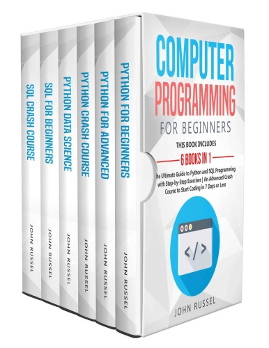 Computer Programming for Beginners 6 Books in 1 The Ultimate Guide to Python and