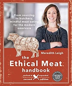 The Ethical Meat Handbook   From sourcing to butchery, mindful meat eating for t