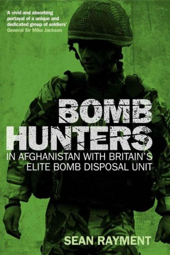 Bomb Hunters  In Afghanistan with Britain's Elite Bomb Disposal Unit