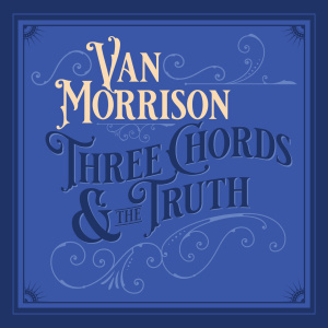 Van Morrison   Three Chords  The Truth (Expanded Edition) (Deluxe) (2019)