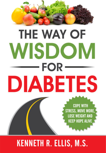 The Way of Wisdom for Diabetes Cope with Stress, Move More, Lose Weight and Keep