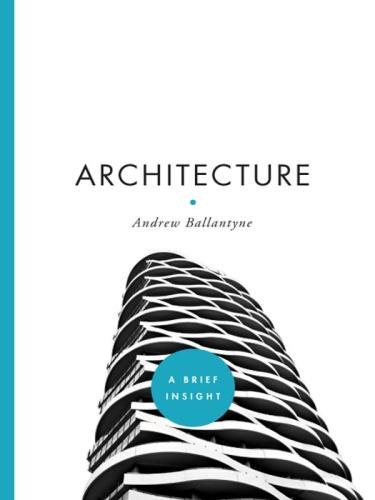Architecture (A Brief Insight)