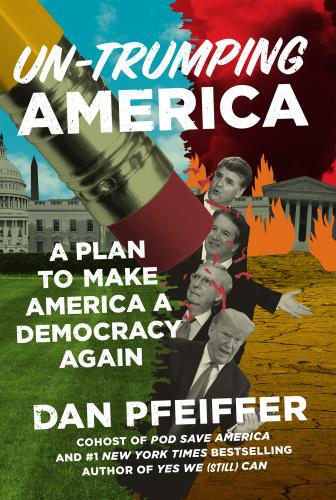 Un Trumping America  A Plan to Make America a Democracy Again