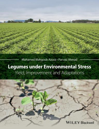 Legumes under Environmental Stress  Yield, Improvement and Adaptations