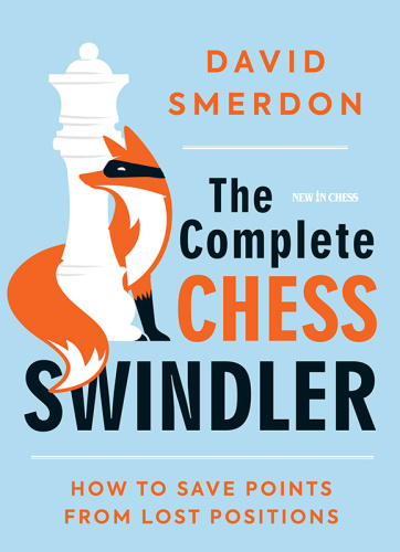 The Complete Chess Swindler How to Save Points from Lost Positions