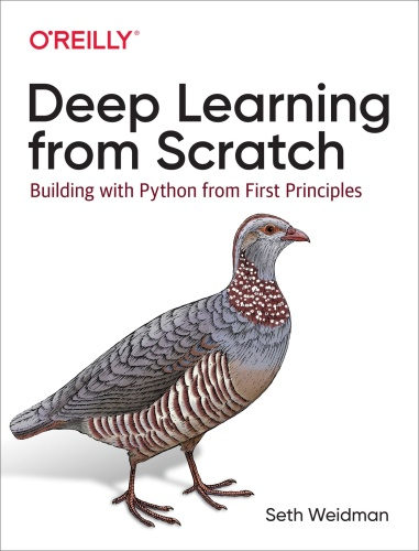 Deep Learning From Scratch  Building With Python From First Principles   Seth Weidman