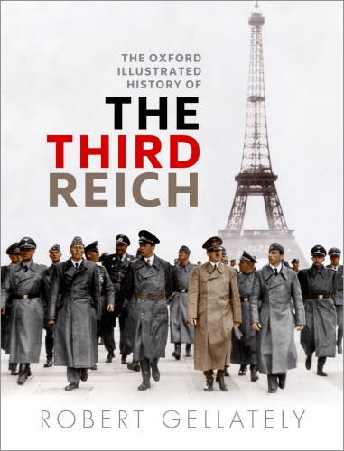 Oxford Illustrated History of the Third Reich - Robert Gellately