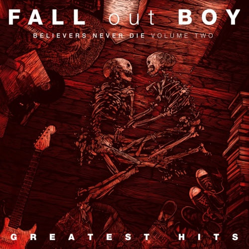 Fall Out Boy   Believers Never Die (Vol 2) (2019)