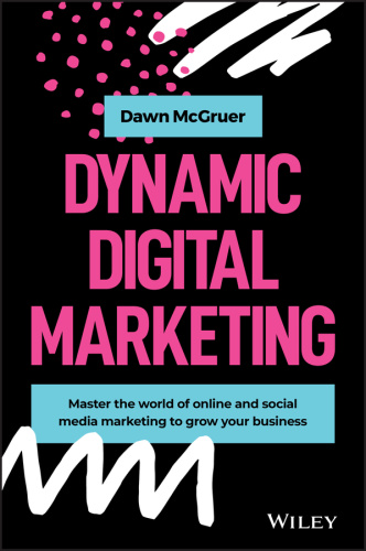 Dynamic Digital Marketing Master the world of online and social media marketing to...