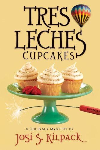 Josi S Kilpack - [Culinary Mystery 08] - Tres Leches Cupcakes