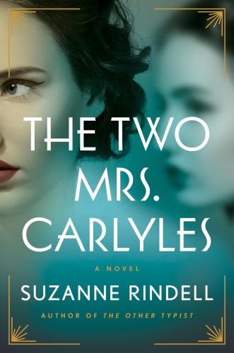 The Two Mrs  Carlyles by Suzanne Rindell