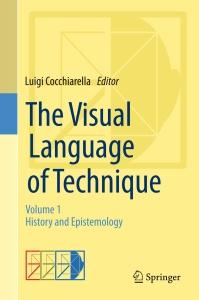 The Visual Language of Technique Volume 1 - History and Epistemology
