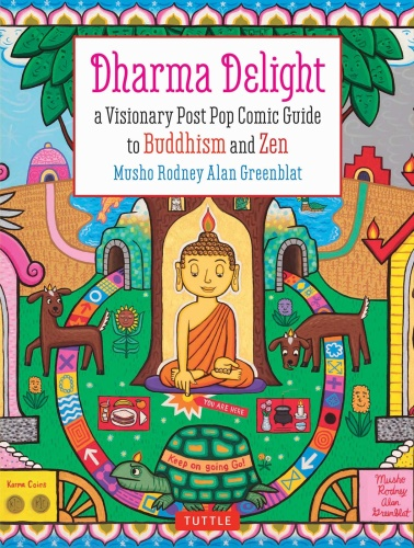 Dharma Delight A Visionary Post Pop Comic Guide to Buddhism and Zen