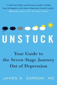 Unstuck  Seven-Stage Journey out of Depression by James S  Gordon