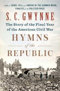 Hymns of the Republic by S  C  Gwynne