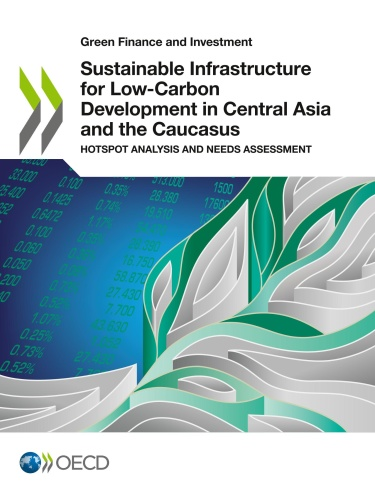 Sustainable infrastructure for low carbon development in Central Asia and the Ca