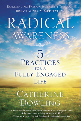 Radical Awareness- 5 Practices for a Fully Engaged Life
