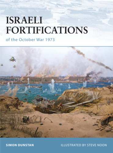 Israeli Fortifications of the October War 1973 (Fortress, Book 79)