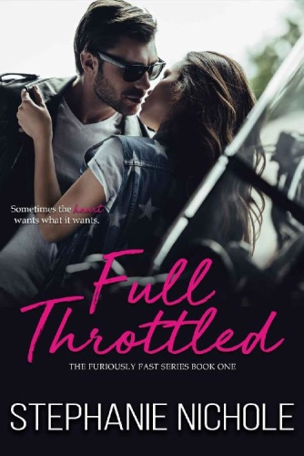 Full Throttled (The Furiously F   Stephanie Nichole