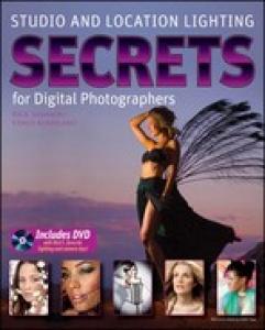 Studio and Location Lighting Secrets for Digital Photographers (Includes Bonus D