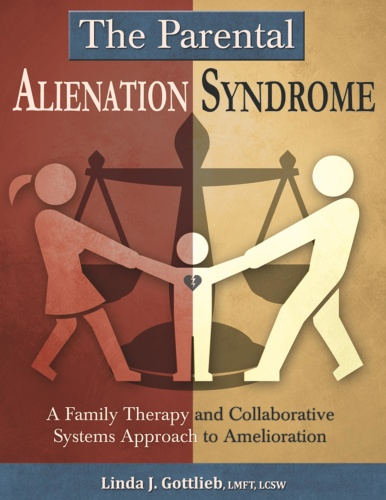 The Parental Alienation Syndrome A Family Therapy and Collaborative Systems Appr