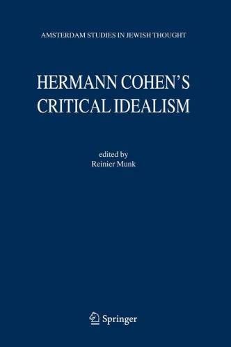 Hermann Cohen's Critical Idealism (Amsterdam Studies in Jewish Philosophy)