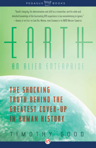 Earth An Alien Enterprise by Timothy Good