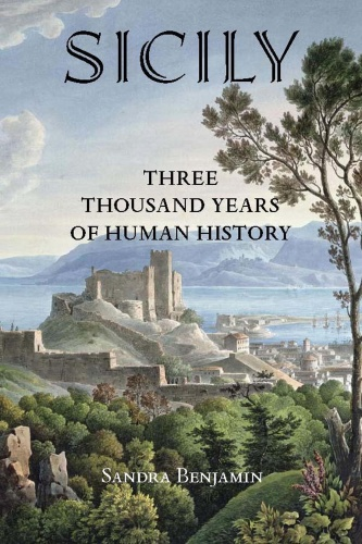 Sicily  Three Thousand Years Of Human History By Sandra Benjamin Epub
