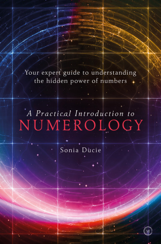 Practical Introduction to Numerology - Sonia Ducie
