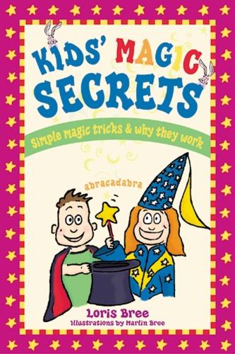 Kids' Magic Secrets   Simple Magic Tricks & Why They Work