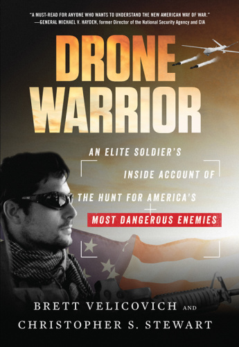 Drone Warrior   An Elite Soldier's Inside Account of the Hunt for America's Most