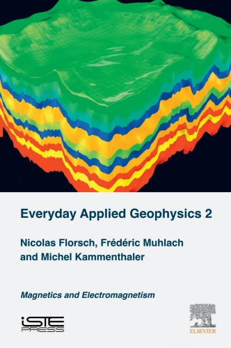 Everyday Applied Geophysics 2 Magnetics and Electromagnetism