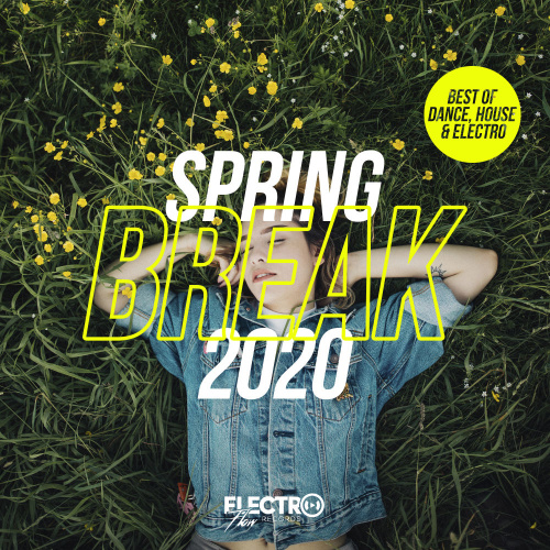Spring Bre 2020 [Best Of Dance, House & Electro] (2020)