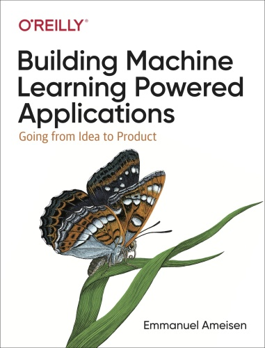 Building Machine Learning Powered Applications- Going from Idea to Product (True )