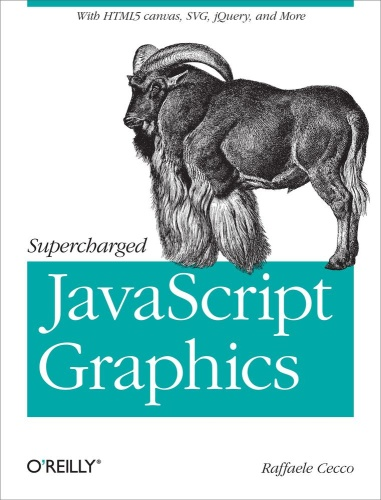 Supercharged JavaScript Graphics   with HTML5 canvas jQuery and More