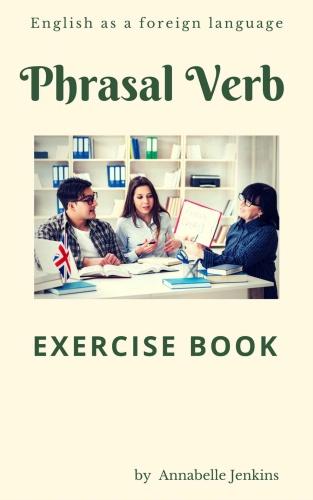 PHRASAL VERB   Exercise book   English as a foreign language
